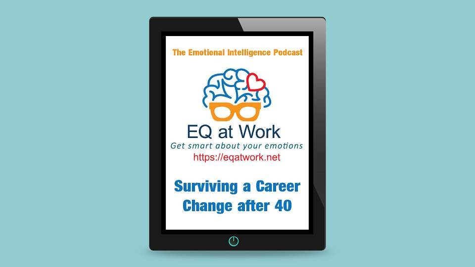 S1-Ep2 Surviving a Career Change After 40