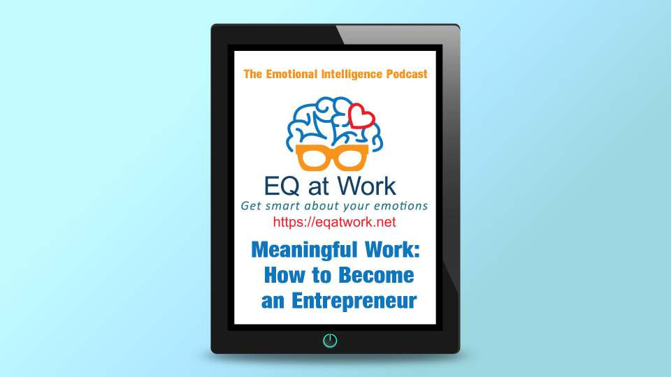 S1-Ep3 Meaningful Work: How to Become an Entrepreneur