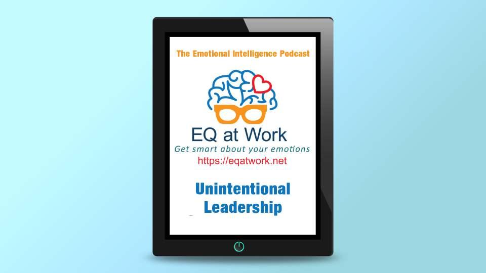 S1-Ep7 Unintentional Leadership