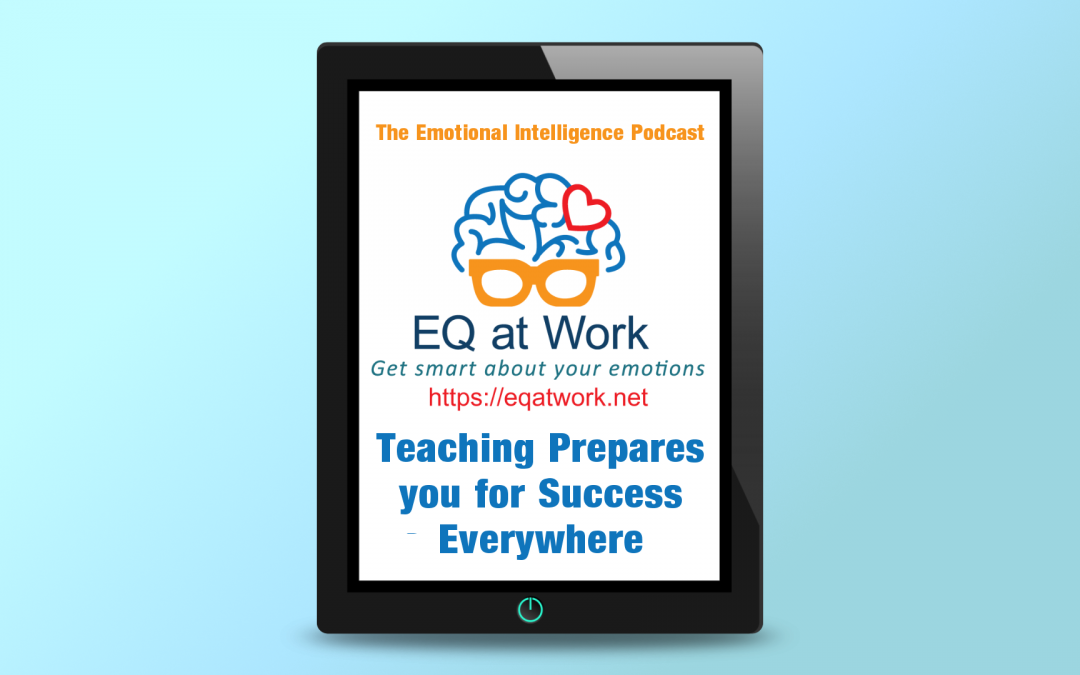 Teaching Prepares you for Success Everywhere